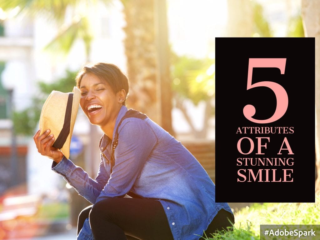 5 Attributes of a Stunning Smile